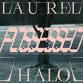 Laurel Halo - Possessed