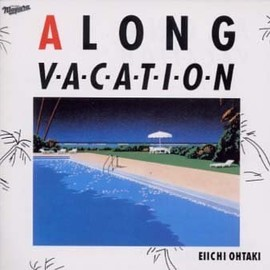 大瀧 詠一 - A LONG VACATION, 20th Anniversary Edition