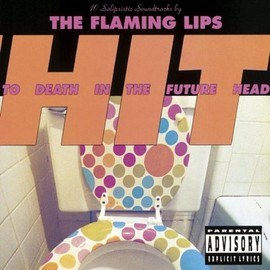 THE FLAMING LIPS - Hit to Death in the Future Hea