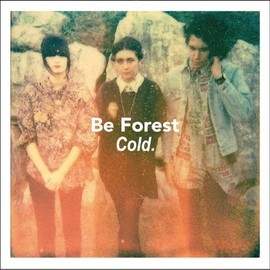 Be Forest - COLD.
