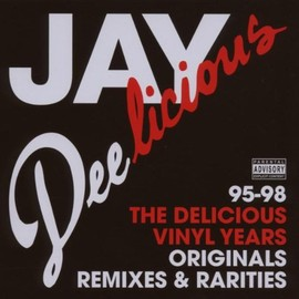 Jay Dee - Jay Deelicious: The Delicious Vinyl Years