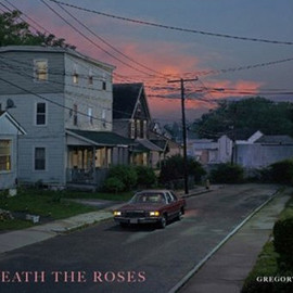 Gregory Crewdson - Beneath the Roses