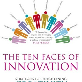Tom Kelley - The Ten Faces of Innovation: Strategies for Heightening Creativity