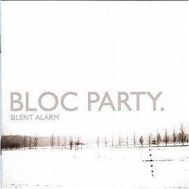 BLOC PARTY. - Silent Alarm