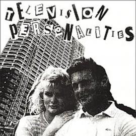 Television Personalities - 14th Floor/Oxford St., W1