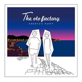 the oto factory - coctail party