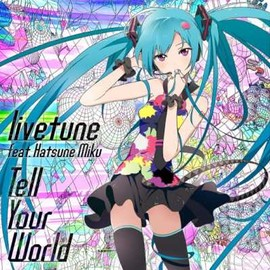 初音ミク - tell your world