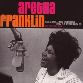 Aretha Franklin - Rare & Unreleased Recordings From the Golden Reign