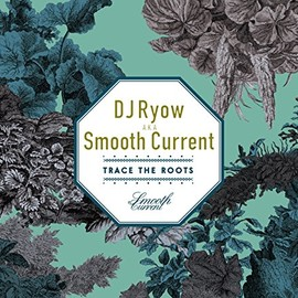 DJ RYOW a.k.a.smooth current - Trace The Roots