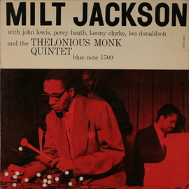 Milt Jackson - Milt Jackson And The Thelonious Monk Quintet