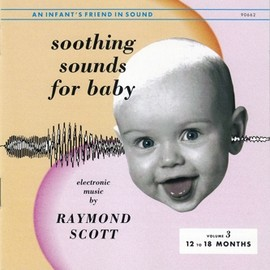 Raymond Scott - Soothing Sounds for Baby Volume 3