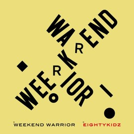 80kidz - WEEKEND WARRIOR