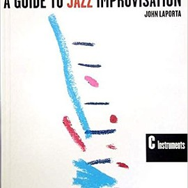 John Laporta - A Guide to Jazz Improvisation: C Instruments