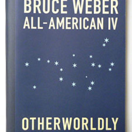 Bruce Weber - All-American IV Otherworldly