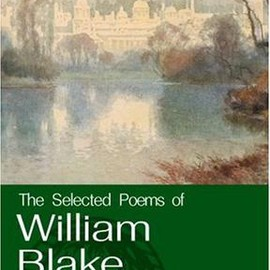 William Blake - The Selected Poems of William Blake