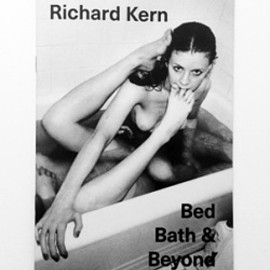 Richard Kern - Bed, Bath & Beyond / Richard Kern
