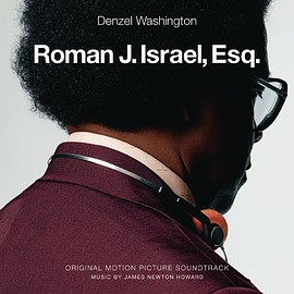James Newton Howard - Roman J. Israel, Esq.: Original Motion Picture Soundtrack