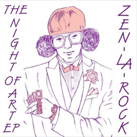 ZEN-LA-ROCK - THE NIGHT OF ART EP