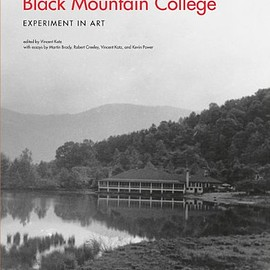 Martin Brody, Robert Creeley, Vincent Katz, Kevin Power - Black Mountain College: Experiment in Art