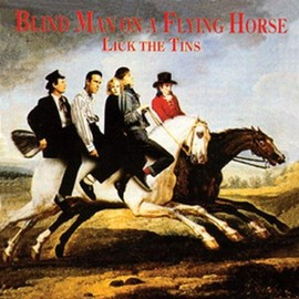 Lick The Tins - Blind Man on a Flying Horse