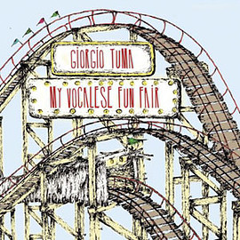 Giorgio Tuma - MY VOCALESE FUN FAIR (25TH ELEFANT ANNIVERSARY REISSUE) (LP)