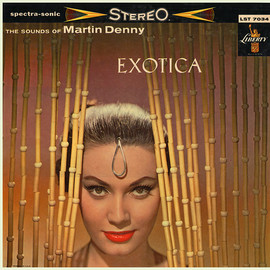 Martin Denny - Exotica (Re-recorded in Stereo, 1958)