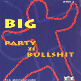 Notorious BIG - PARTY AND BULLSHIT