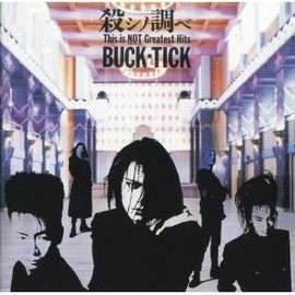 BUCK-TICK - 殺シノ調ベ ~This is NOT Greatest Hits~