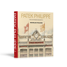 Nicholas Foulkes - Patek Philippe Authorized biography