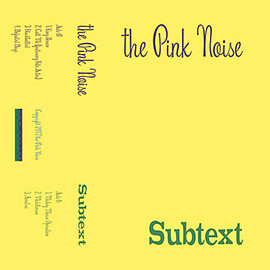 The Pink Noise - Subtext
