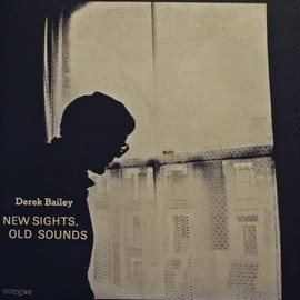 derek bailey - new sights,old sounds