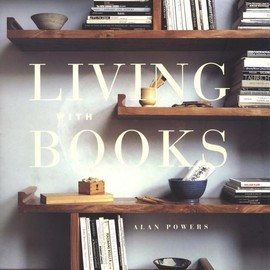 Alan Powers - Living With Books