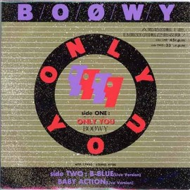 BOØWY - ONLY YOU