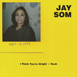 JAY SOM - I Think You're Alright / Rush cover art