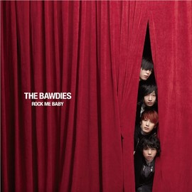 THE BAWDIES - ROCK ME BABY