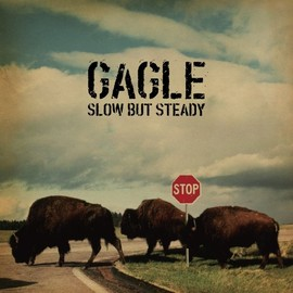 GAGLE - SLOW BUT STEADY