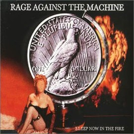 Rage Against the Machine - Sleep Now in the Fire / Guerrilla Radio [Single, Import]
