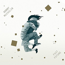 Donny Mccaslin - Fast Future