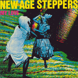 NEW AGE STEPPERS - MY LOVE/I SCREAM