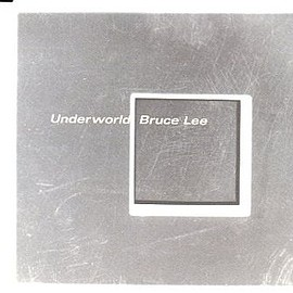 Underworld - Bruce Lee