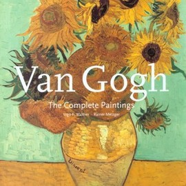 Ingo F Walther (Author), Robert Metzger (Author) - Vincent Van Gogh: The Complete Paintings (Part I) (v. 1)