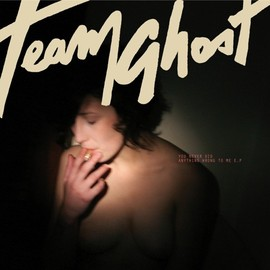 Team Ghost - You Never Did Anything Wrong to Me