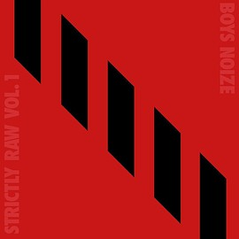 Boys Noize - Strictly Raw Vol. 1