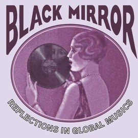 Black Mirror: Reflections in Global Musics