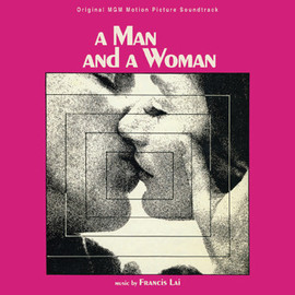 Francis Lai - A Man And A Woman: Original MGM Motion Picture Soundtrack