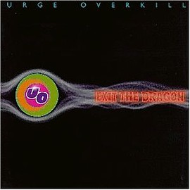 Urge Overkill - Exit the Dragon [12 inch Analog]