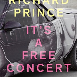 Richard Prince - It's a Free Concert