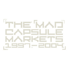 THE MAD CAPSULE MARKETS - 1997-2004