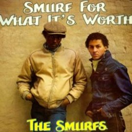 """The Smurfs - Smurf For What It's Worth (12"""")"""
