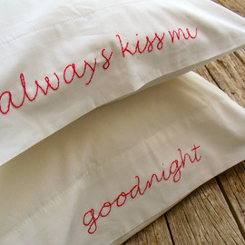 PeaceLoveAndRoses - Embroidered Pillowcases - Always Kiss Me, Goodnight.